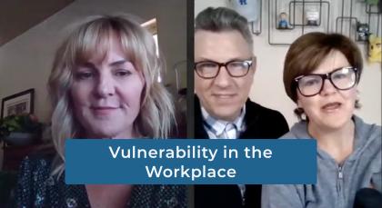 Vulnerability in the Workplace Webinar